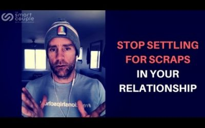 Stop Settling for Scraps in Your Relationship – SC 111