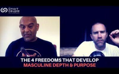 The 4 Freedoms That Develop Masculine Depth & Purpose – Satyen Raja – SC 140