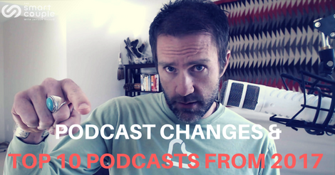 Podcast Changes & Top 10 Podcasts From 2017 – SC 179