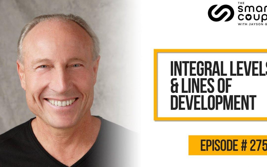 Integral Levels & Lines Of Development – Keith Witt – 275