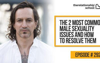 The 2 Most Common Male Sexuality Issues And How To Resolve Them – Destin Gerek 292