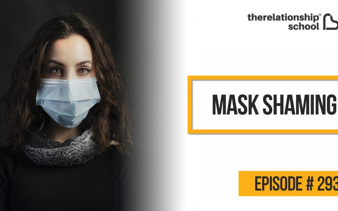 Mask Shaming – 293