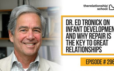 Dr. Ed Tronick On Infant Development & Why Repair is The Key To Great Relationships – 296