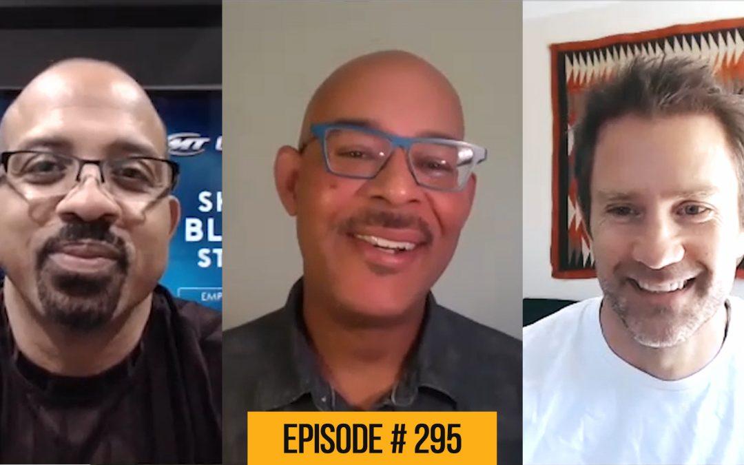 Black Men Speaking Out – Michael Taylor and Jon Walton – 295