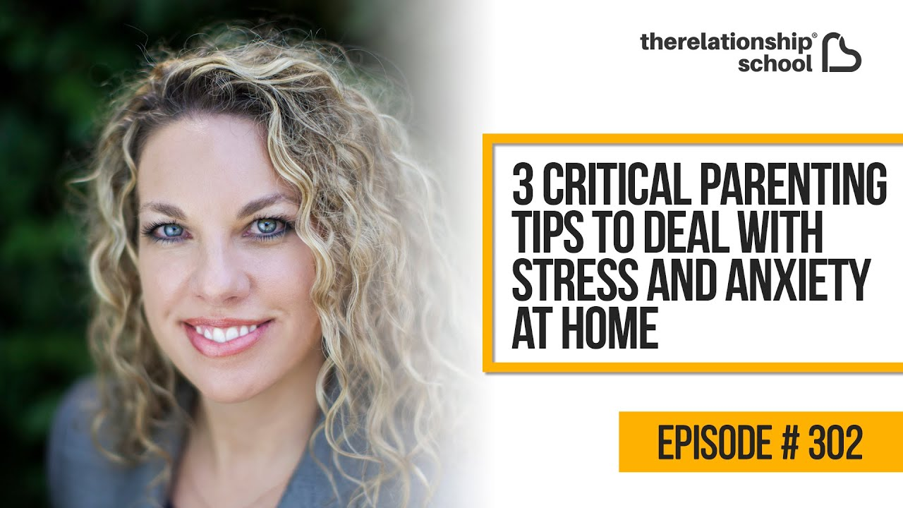 3 Critical Parenting Tips to Deal with Stress and Anxiety at Home – Dr. Tina Bryson – 302