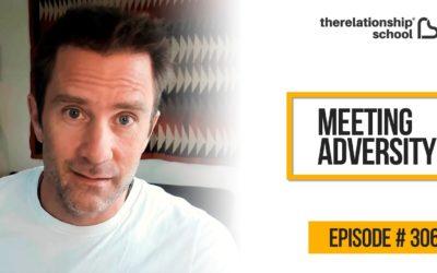 Meeting Adversity – 306