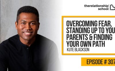 Overcoming Fear, Standing Up To Your Parents & Finding Your Own Path – Kute Blackson – 307