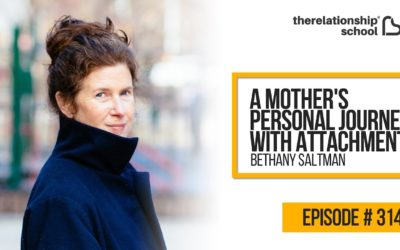 A Mother's Personal Journey with Attachment – Bethany Saltman – 314