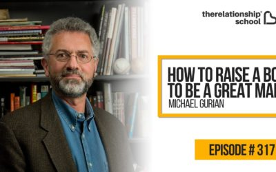 How To Raise A Boy To Be A Great Man – Michael Gurian – 317