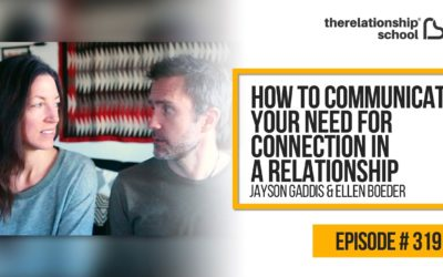 How To Communicate Your Need For Connection In A Relationship – Jayson Gaddis & Ellen Boeder – 319
