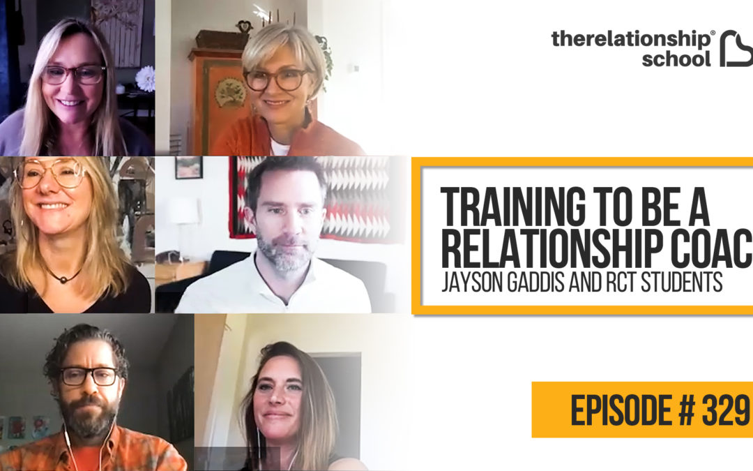 Training To Be A Relationship Coach – Jayson Gaddis and RCT Students – 329