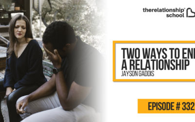 Two Ways to End a Relationship – Jayson Gaddis – 332