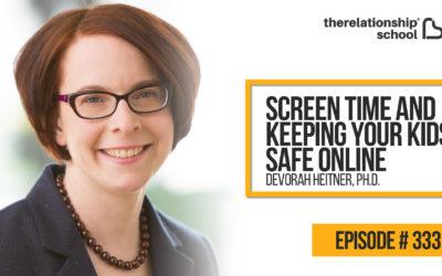 Screen Time & Keeping Your Kids Safe Online – Devorah Heitner, Ph.D. – 333