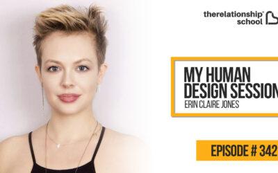 My Human Design Session – Erin Claire Jones – 342