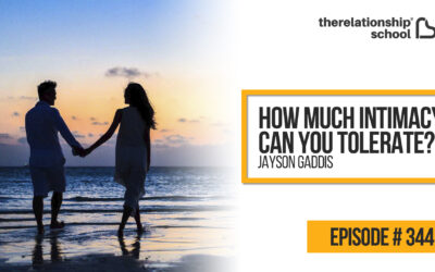 How Much Intimacy Can You Tolerate? – Jayson Gaddis – 344