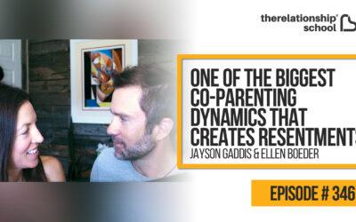 One of The Biggest Co-Parenting Dynamics That Creates Resentments – Jayson Gaddis & Ellen Boeder – 346