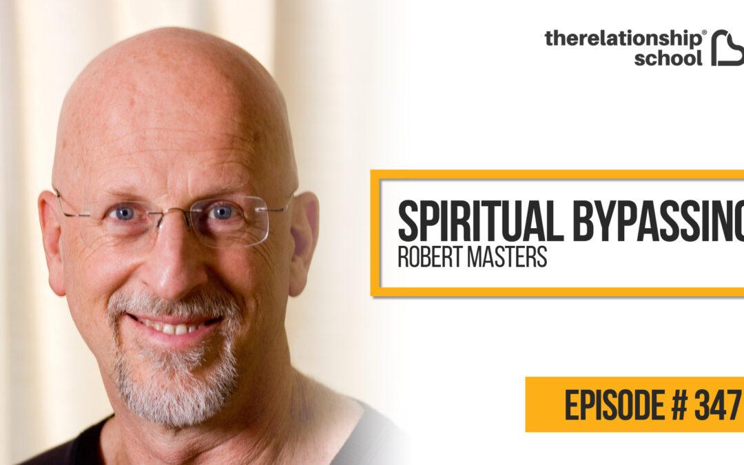Spiritual Bypassing – Robert Masters – 347