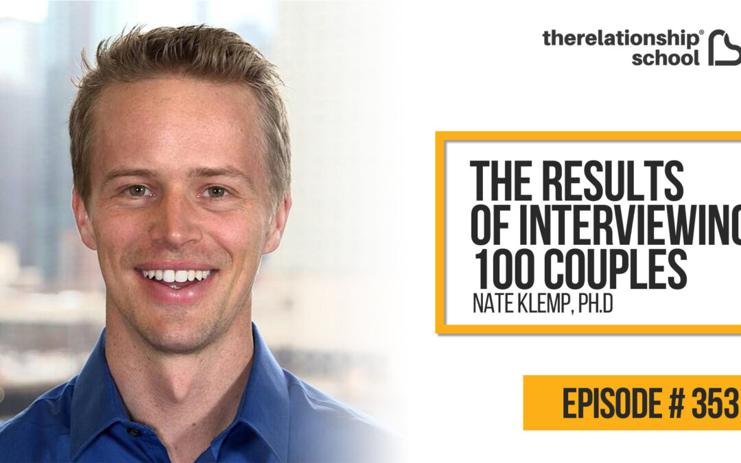 The Results of Interviewing 100 Couples – Nate Klemp, Ph.D. – 353