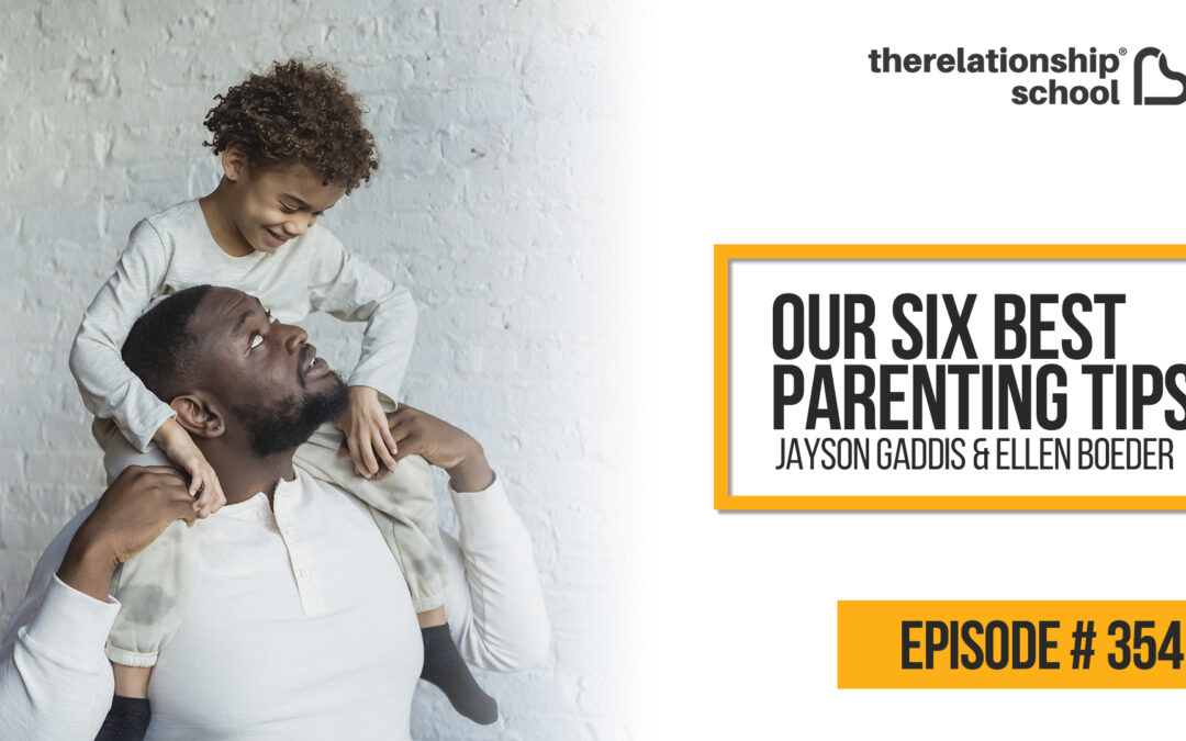 Our Six Best Parenting Tips – Jayson and Ellen – 354