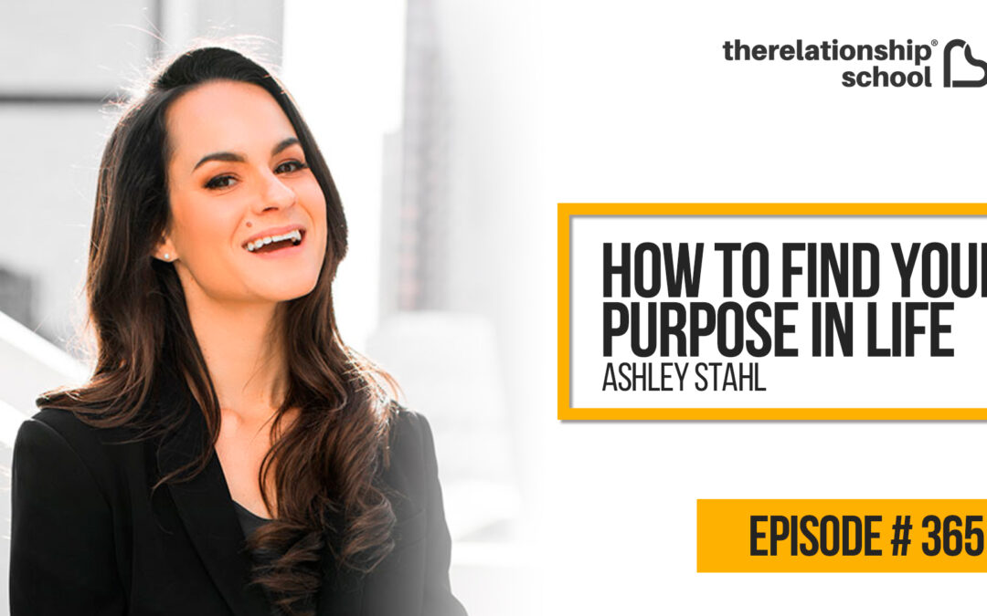 How to find your purpose in life – Ashley Stahl – 365